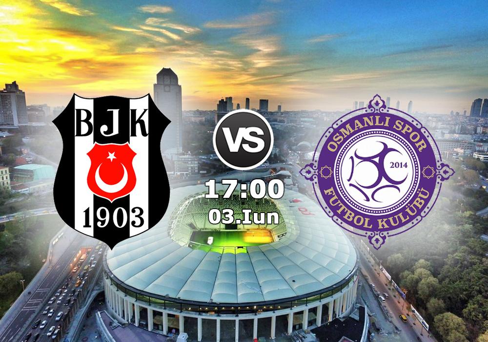 Biletul Zilei Beşiktaş vs Osmanlıspor
